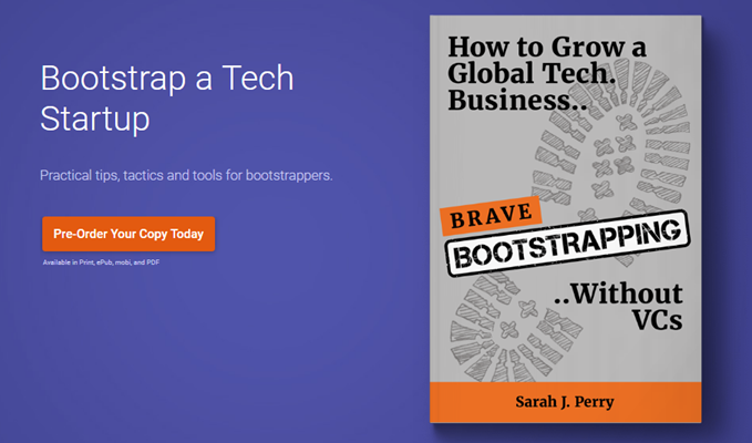 Brave Bootstrapping. How to Grow a Global Tech. Business Without VCs
