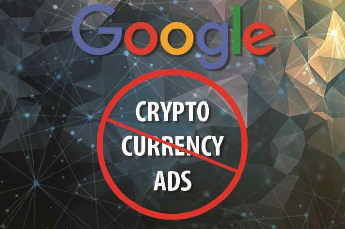 Google will ban all cryptocurrency-related advertising