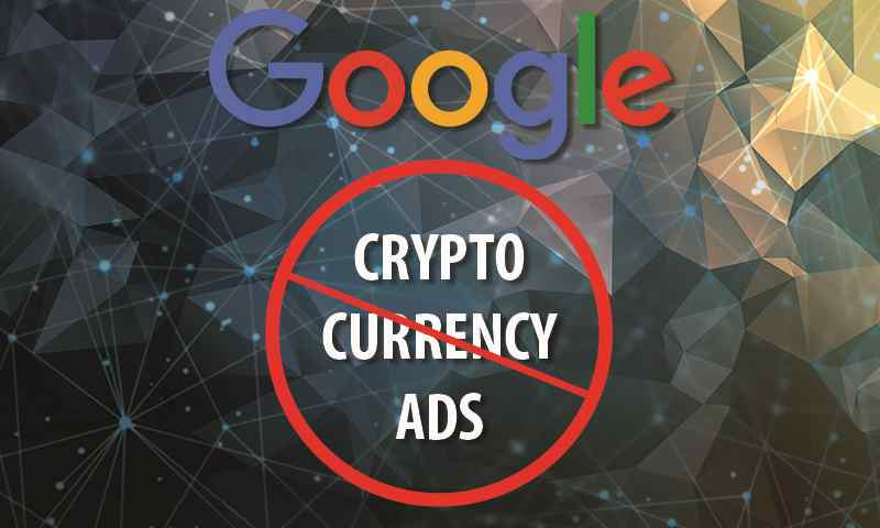 Google to ban cryptocurrency-related ads starting June 2018