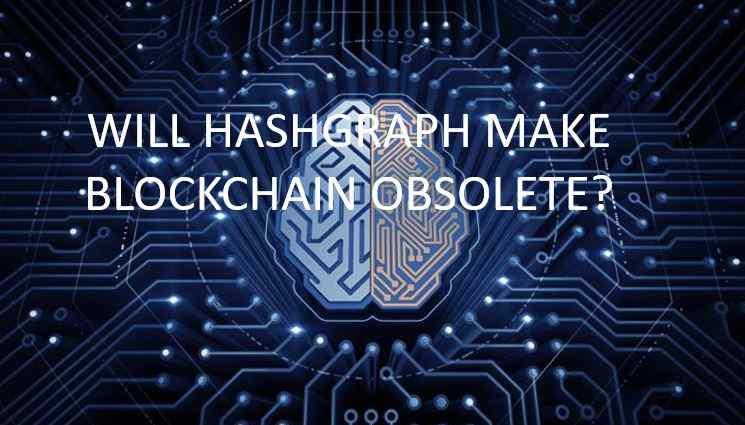 Future of Blockchain: Will Hashgraph make Blockchain obsolete?