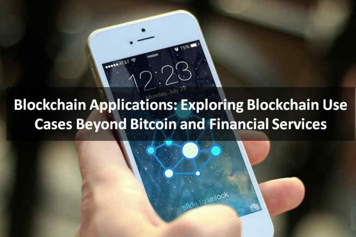 Blockchain Applications: Exploring Blockchain use cases beyond Bitcoin and financial services [Infographic]