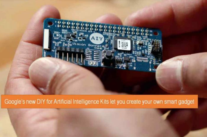 Say goodbye to DIY and hello to Do-it-yourself Artificial Intelligence (AIY) - Google AIY kits let you create your own smart gadget