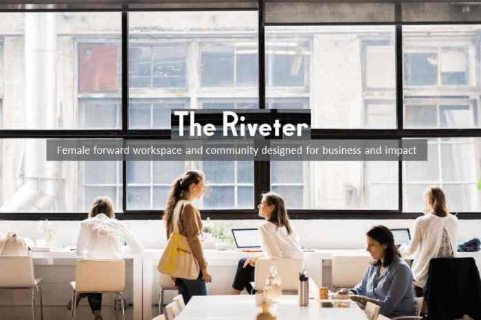 Women-focused co-working startup The Riveter raises $15 million Series A funding to expand coworking spaces and networks throughout the country